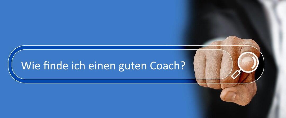 Wie finde ich einen guten Coach? – 8 Kriterien