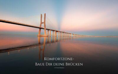 Komfortzone- Baue dir deine Brücken